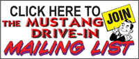 The Mustang Drive-In Weekly Mailing List