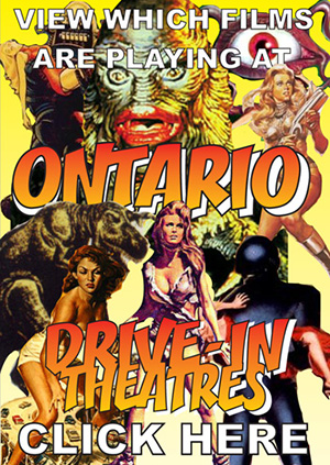 Click here for a list of operating drive-in theatres in Ontario. This will open a page of drive-in comic book covers that will show you what is playing at each drive-in theater.